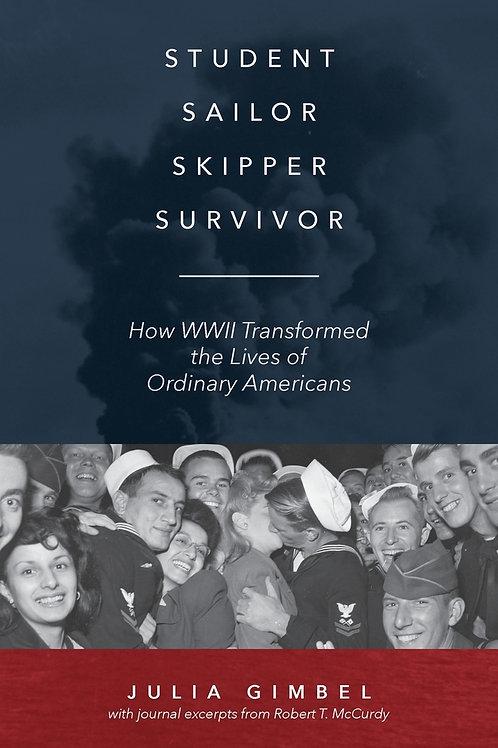 Student, Sailor, Skipper, Survivor: How WWII Transformed the Lives of�