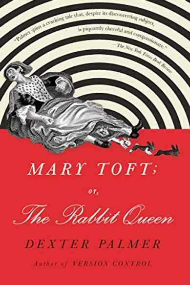 Mary Toft; or, The Rabbit Queen: A Novel