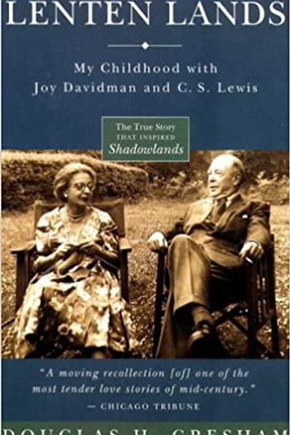 Lenten Lands : My Childhood with Joy Davidman and C.S. Lewis