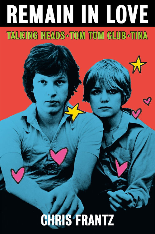Remain in Love : Talking Heads, Tom Tom Club, Tina