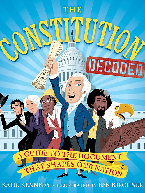 The Constitution Decoded : A Guide to the Document That Shapes Our Nation
