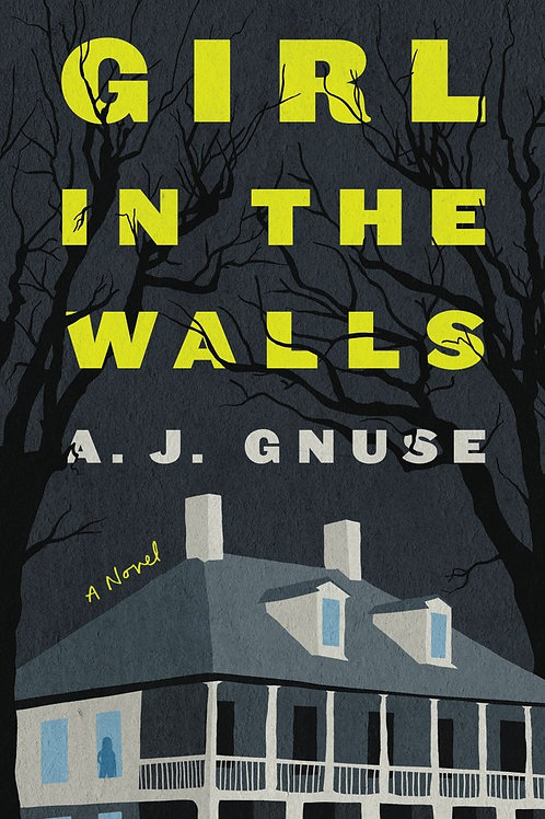 Girl in the Walls: A Novel