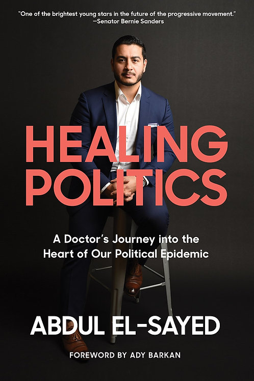 Healing Politics: A Doctor's Journey Into the Heart of Our Political Epidemic