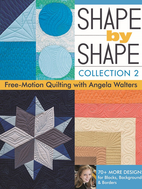 Shape by Shape, Collection 2 : Free-Motion Quilting with Angela Walters