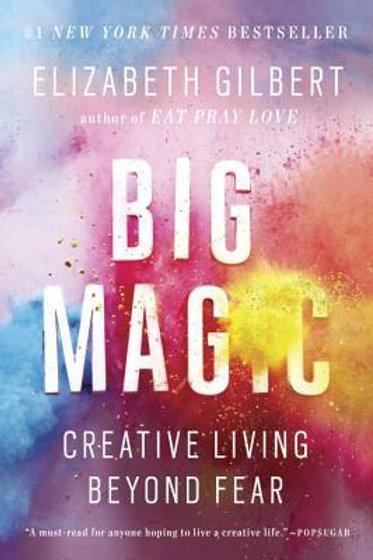 Big Magic: Creative Living Beyond