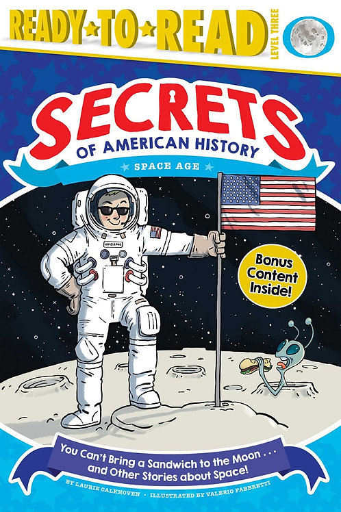 You Can't Bring a Sandwich to the Moon and Other Stories about Space!