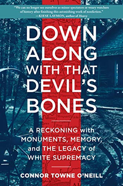 Down Along with That Devil's Bones: A Reckoning with Monuments, Memory…