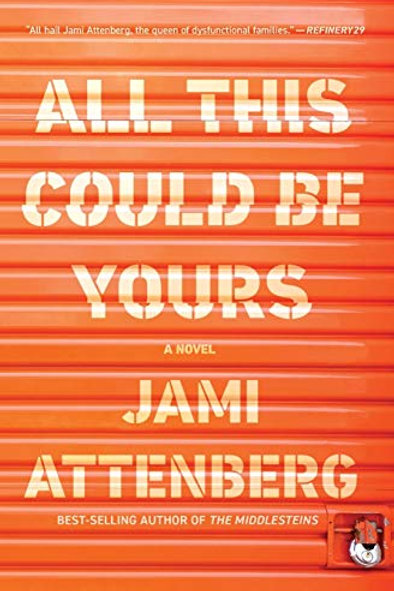 All This Could Be Yours: A Novel