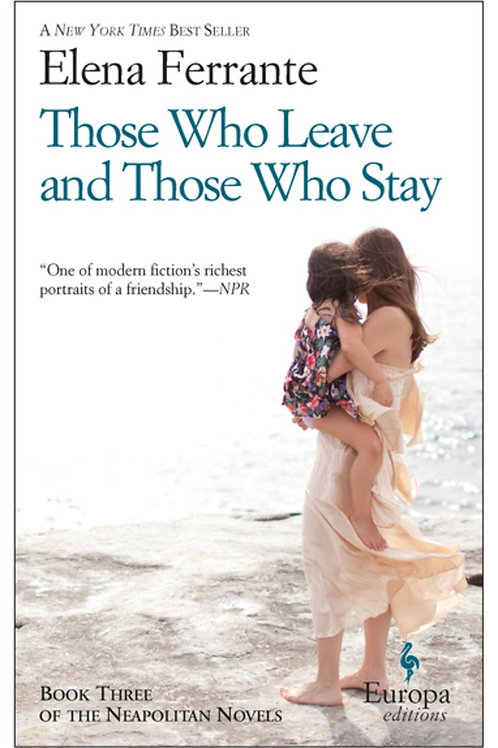 Those Who Leave and Those Who Stay : Neapolitan Novels, Book Three
