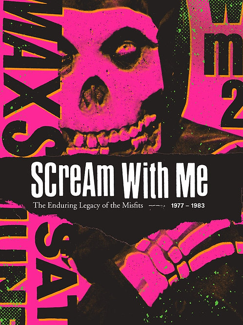 Scream With Me : The Enduring Legacy of the Misfits
