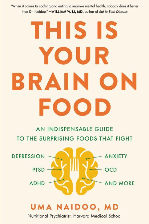 This Is Your Brain on Food : An Indispensable Guide to the Surprising Foods...