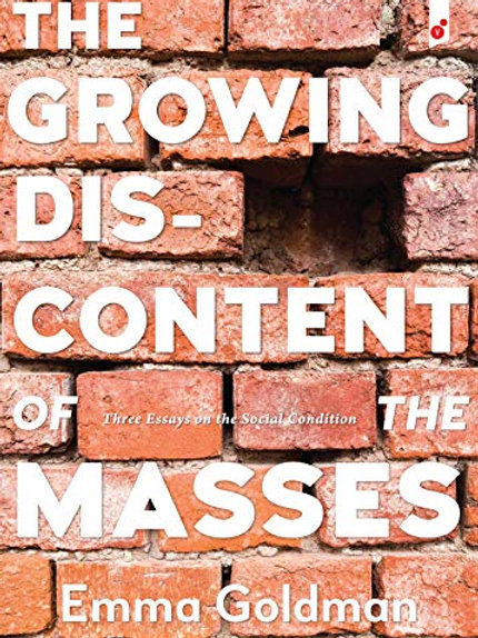 Growing Discontent of the Masses: Three Essays on the Social Condition