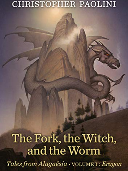 Fork, the Witch, and the Worm: Tales from Alaga?sia (Volume 1: Eragon)