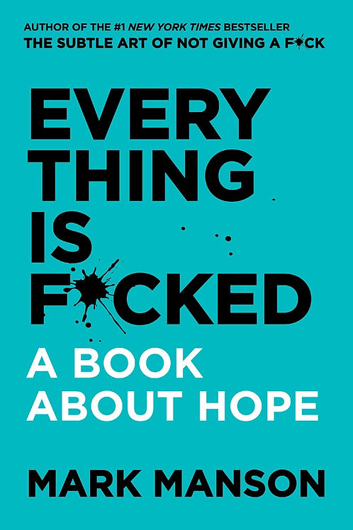 Everything Is F-Cked:A Book About Hope