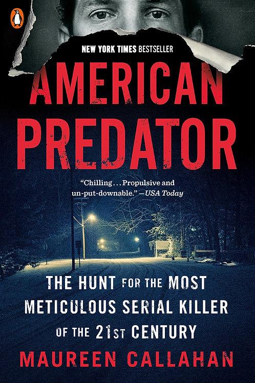 American Predator: The Hunt for the Most Meticulous Serial Killer…