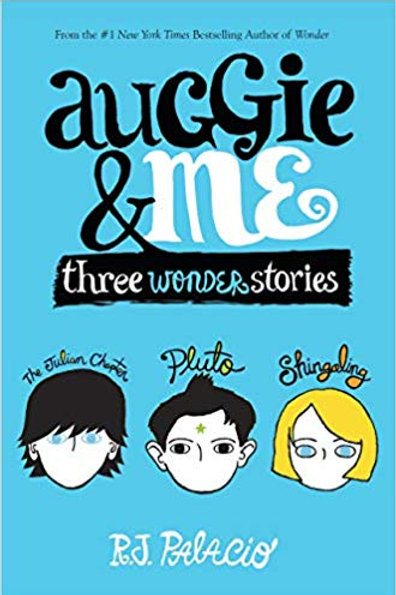 Auggie & Me: 3 Wonder Stories