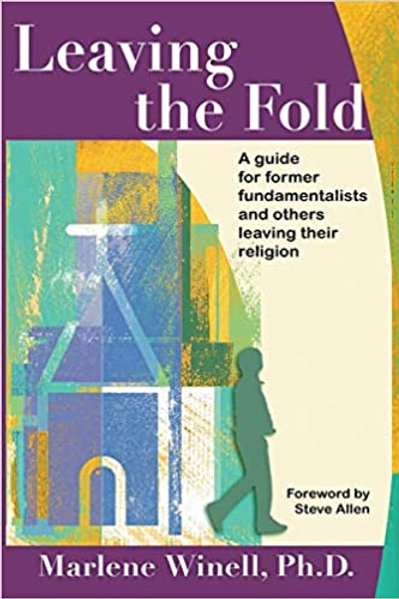 Leaving the Fold: Guide for Former Fundamentalists/Others Leaving Their Religion