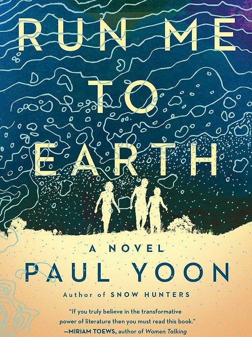 Run Me to Earth: A Novel