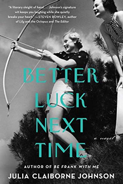 Better Luck Next Time: A Novel