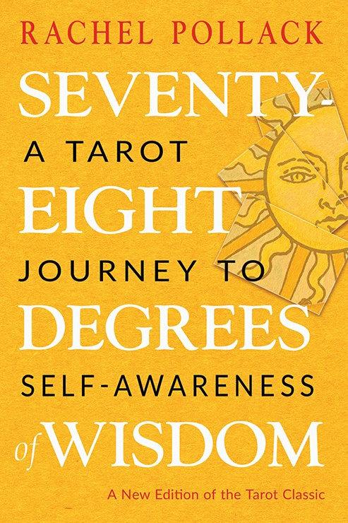 Seventy-Eight Degrees of Wisdom: A Tarot Journey to Self-Awareness