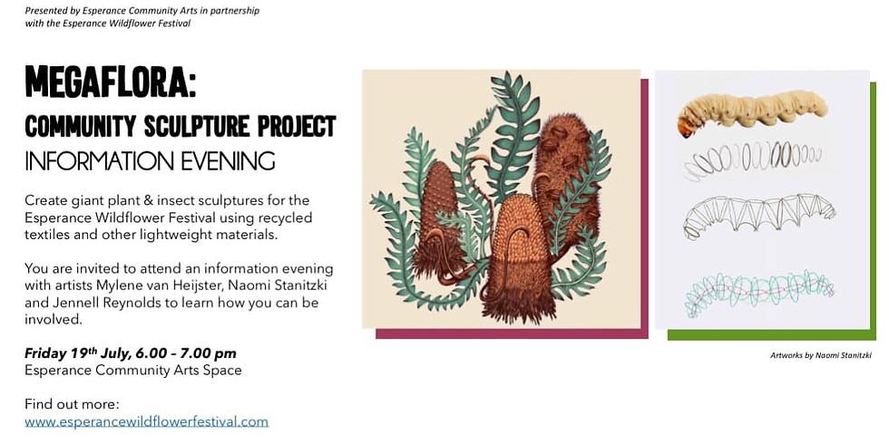 MegaFLORA Community Sculpture Project - Information Session