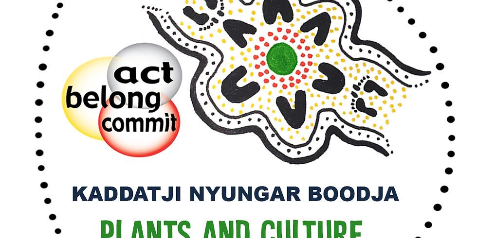 Community Presentation: Act-Belong-Commit Kaddatji Nyungar Boodja Plants and Culture