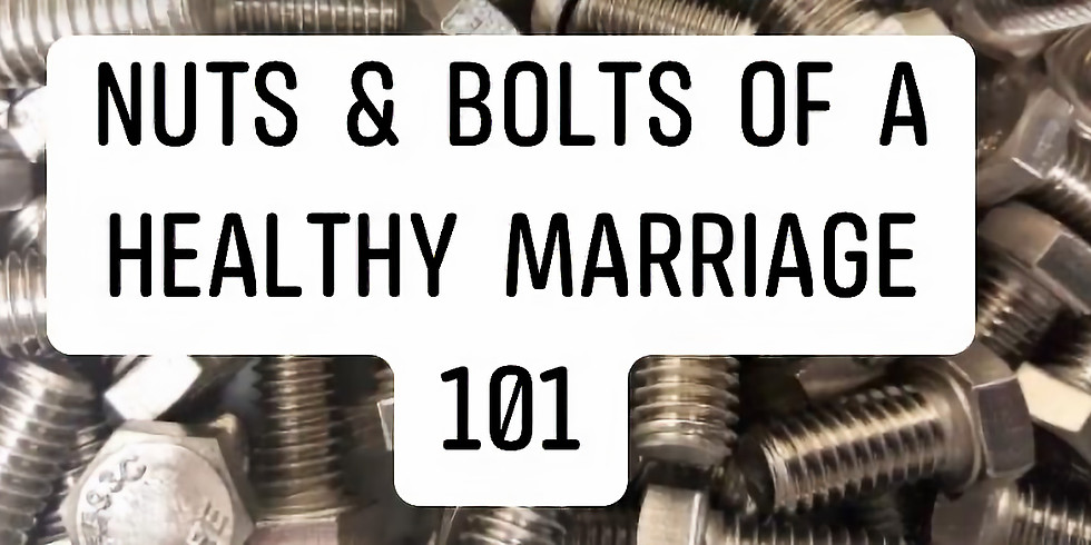 Nuts & Bolts of Marriage (part 1)