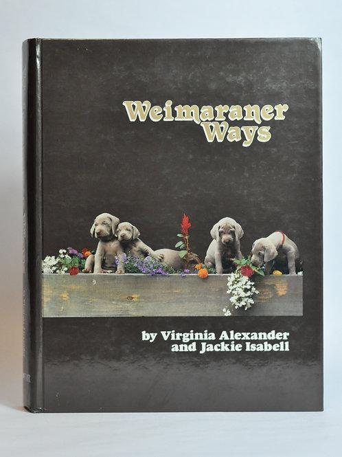 Weimaraner Ways - 1st Edition