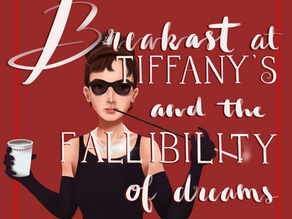 Breakfast at Tiffany's and the Fallibility of Dreams