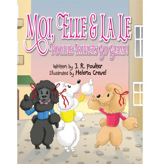 Moi Elle & La Le - Poodle Triplets Go Glam!