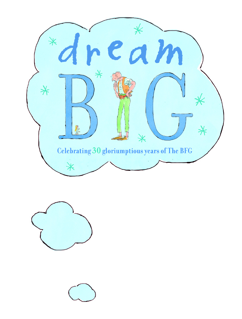 Dream BIG The BFG 30th anniversary