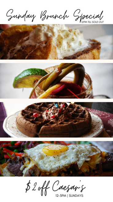 Brunch Special & Casears | Sunday | 12 - 3pm