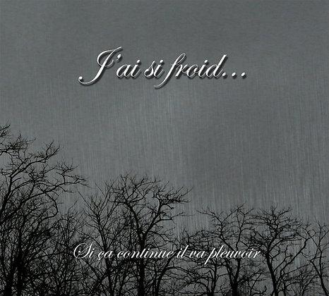 J'AI SI FROID... - Si ça continue il va pleuvoir