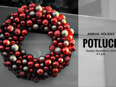 Annual HolidayPotluck &Wreath Decorating - NEW LOCATION Sunday, December 6, 2015