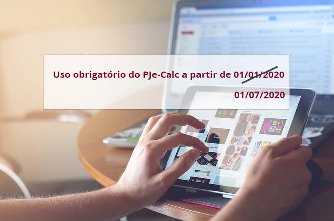 Obrigatoriedade de uso do PJeCalc é adiada para Julho de 2020