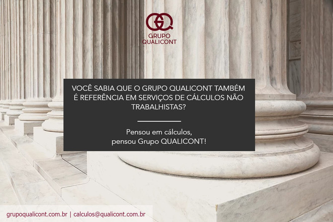 Você sabia que o Grupo QUALICONT é também referência em cálculos não trabalhistas?