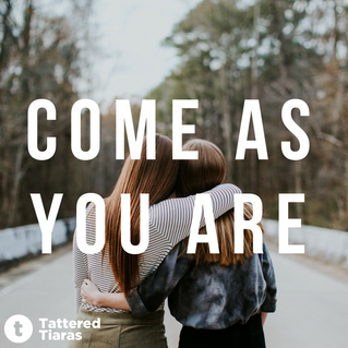 Come as you are.