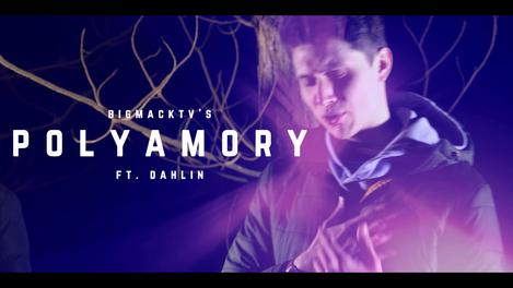 BigMackTV - Polyamory feat. Dahlin - Behind The Lyrics