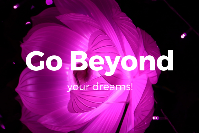Go Beyond Your Dreams