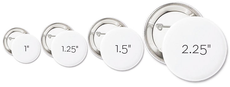 "The four sizes of wearable buttons that the Button Pushers produces, 1"", 1.25"", 1.5"", and 2.25""."