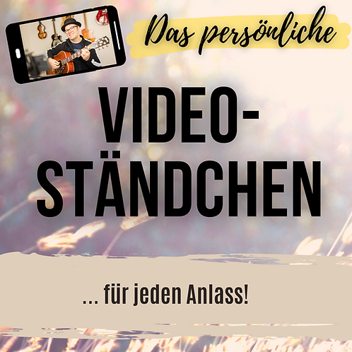 Persönliches Video-Ständchen