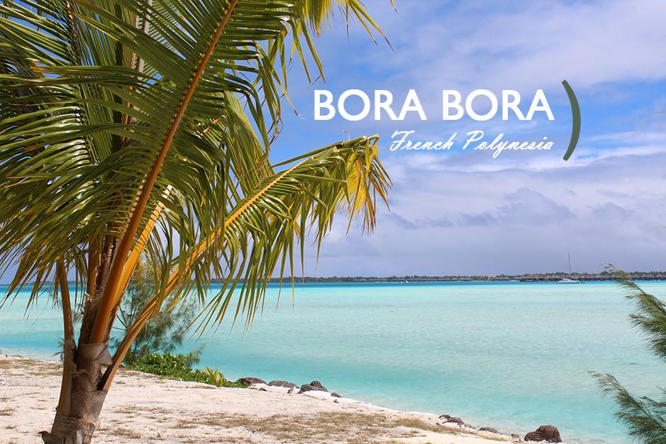 Un séjour à Bora Bora