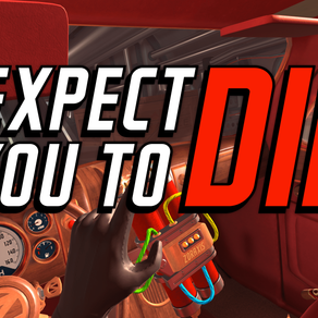 I Expect you to DIE