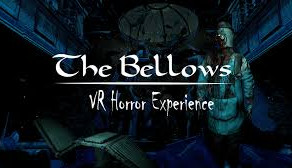 The Bellows: A VR Horror Exp.