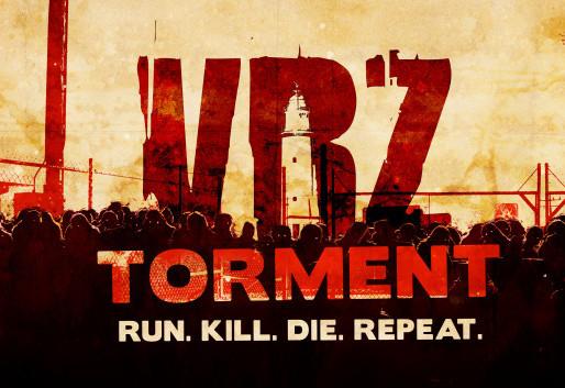 VRZ Torment: Run Kill Die Repeat