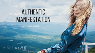 Authentic Manifestation