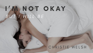 I'm not okay, but I will be