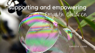 Supporting and Empowering Empath Children