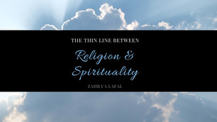 The thin line between Religion and Spirituality