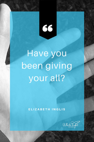 Have you been giving your all?